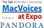 MacVoices at Expo featuring Pandora