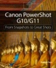 Canon PowerShot G10 / G11: From Snapshots to Great Shots