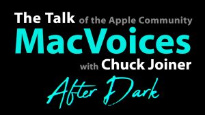 MacVoices After Dark