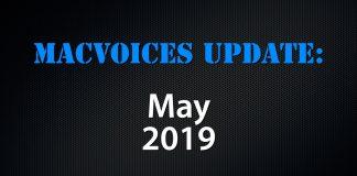 MacVoices Update -2019-05