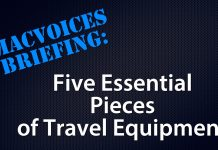 MacVoices Briefing-5 Essential Pieces of Travel Equipment
