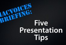 MacVoices Briefing Five Presentation Tips