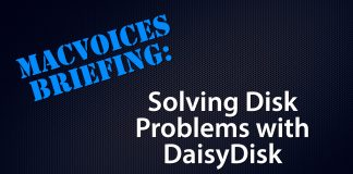 MacVoices Briefing - Solving Disk Problems with DaisyDisk