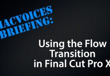 MacVoices Briefing - Using The Flow Transition in Final Cut Pro X