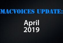 MacVoices Update 2019-04