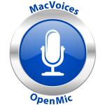 MacVoices Open Mic