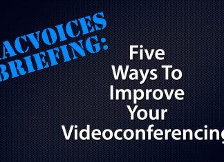 Briefing - 5 Ways To Improve Your Videoconferencing