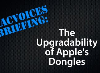 MacVoices Briefing - The Upgradability of Apple's Dongles
