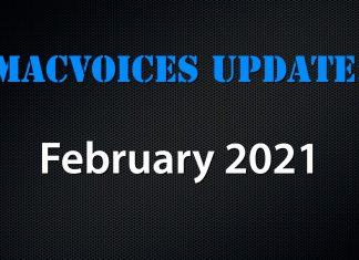 MacVoices Update 2021-02