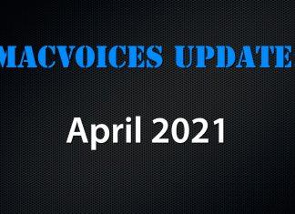 MacVoices - Update 2021-04
