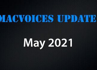 MacVoices Update 2021-05