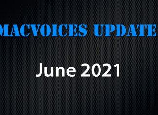 MacVoices Update 2021-06